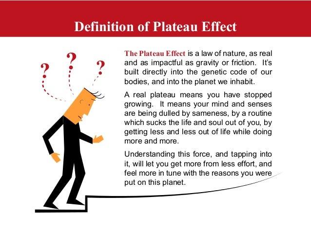 The plateau effect Slide 3