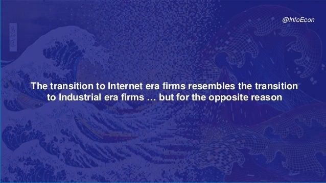 3© 2017 Parker, Van AlstyneTwitter: @InfoEcon :: mva@bu.edu :: PlatformEconomics.com The transition to Internet era firms ...
