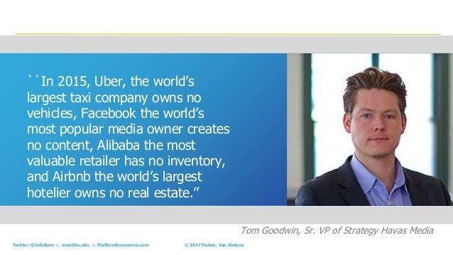 41© 2017 Parker, Van AlstyneTwitter: @InfoEcon :: mva@bu.edu :: PlatformEconomics.com ``In 2015, Uber, the world's largest...