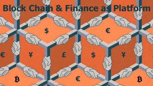 64© 2017 Parker, Van AlstyneTwitter: @InfoEcon :: mva@bu.edu :: PlatformEconomics.com Block Chain & Finance as Platform $ ...