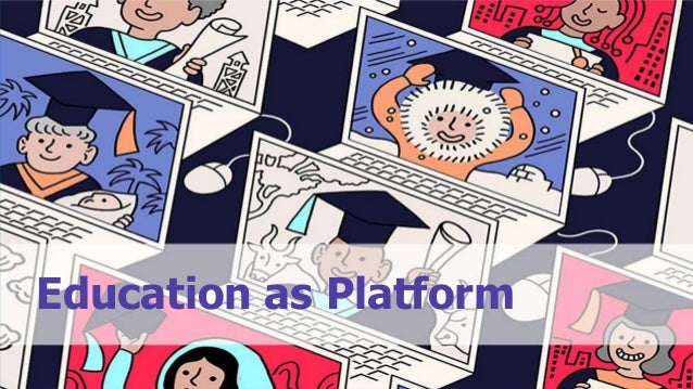 69© 2017 Parker, Van AlstyneTwitter: @InfoEcon :: mva@bu.edu :: PlatformEconomics.com Education as Platform