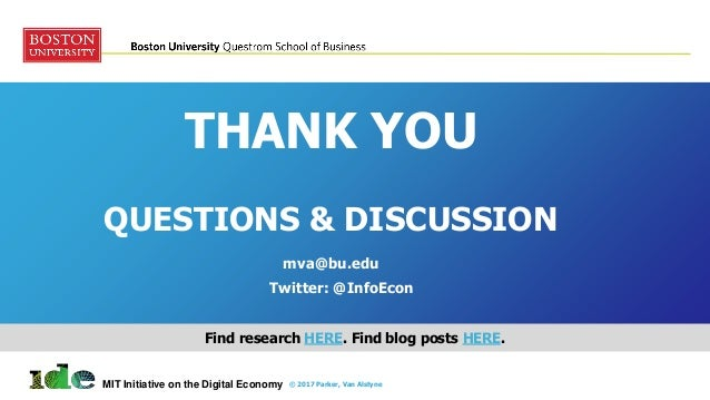 73© 2017 Parker, Van AlstyneTwitter: @InfoEcon :: mva@bu.edu :: PlatformEconomics.com THANK YOU QUESTIONS & DISCUSSION © 2...