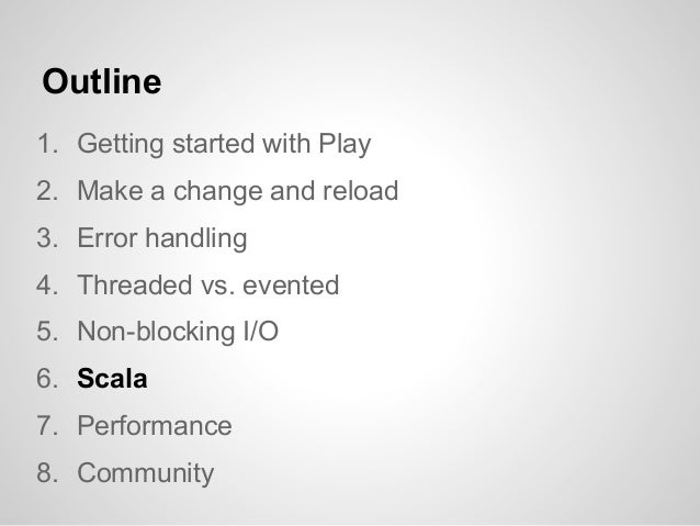 Play has native support for Scala