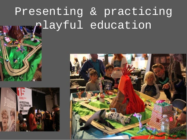 Presenting & practicing playful education