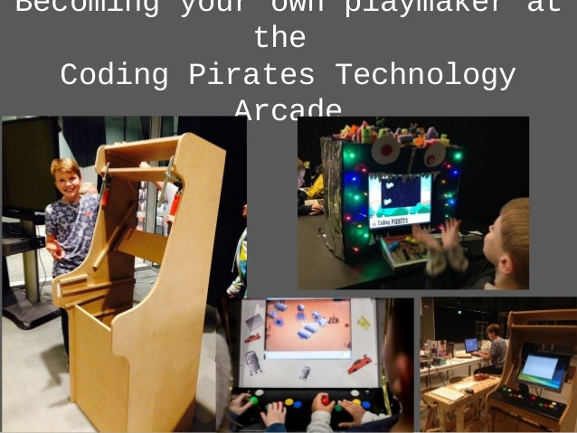 Becoming your own playmaker at the Coding Pirates Technology Arcade
