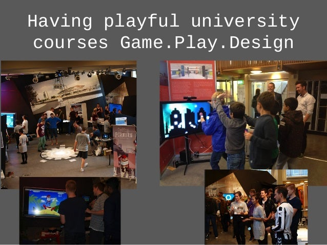 Having playful university courses Game.Play.Design
