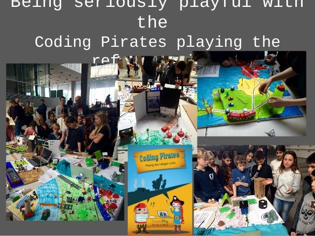 Being seriously playful with the Coding Pirates playing the refugee crisis