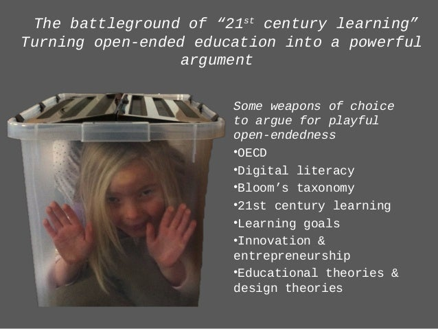 """The battleground of """"21st century learning"""" Turning open-ended education into a powerful argument Some weapons of choice t..."""