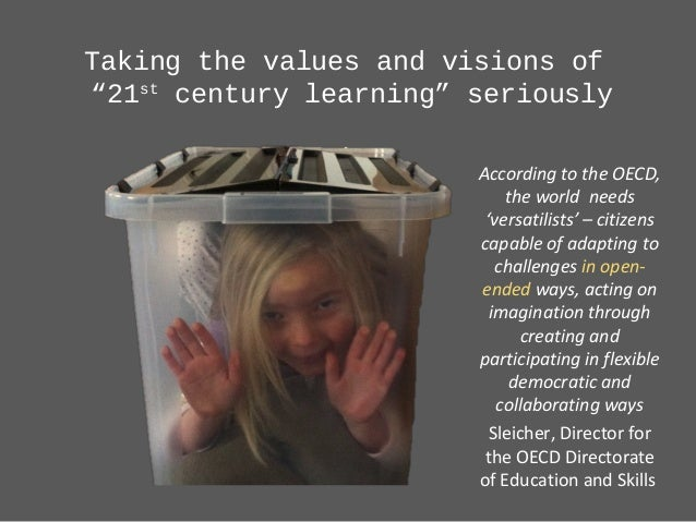 """Taking the values and visions of """"21st century learning"""" seriously According to the OECD, the world needs 'versatilists' –..."""