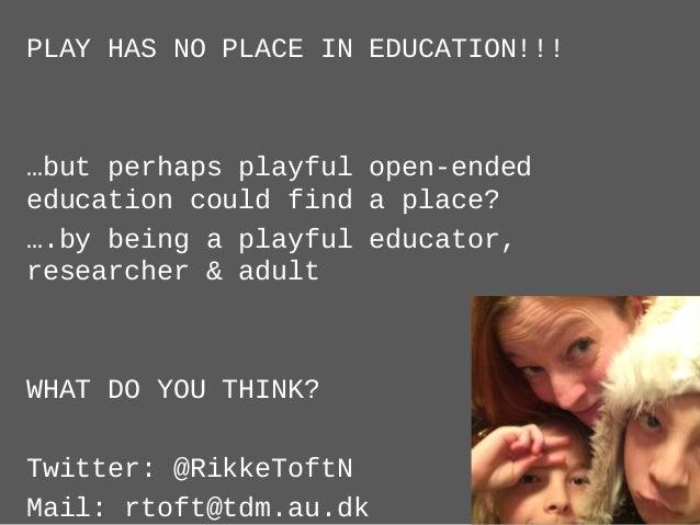 • Nørgård, Rikke Toft & Paaskesen, Rikke Berggreen (2016) Open-ended education: How open- endedness might foster and promo...
