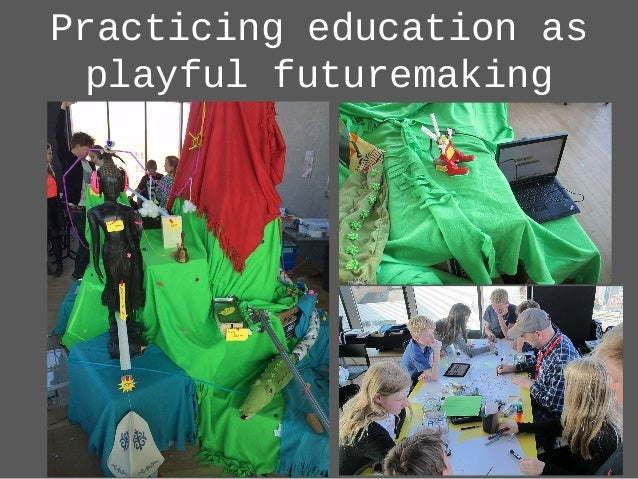 Practicing education as playful futuremaking