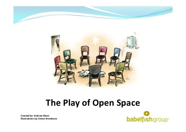 The Play of Open Space Created by: Andrew Rixon Illustrations by: Simon Kneebone