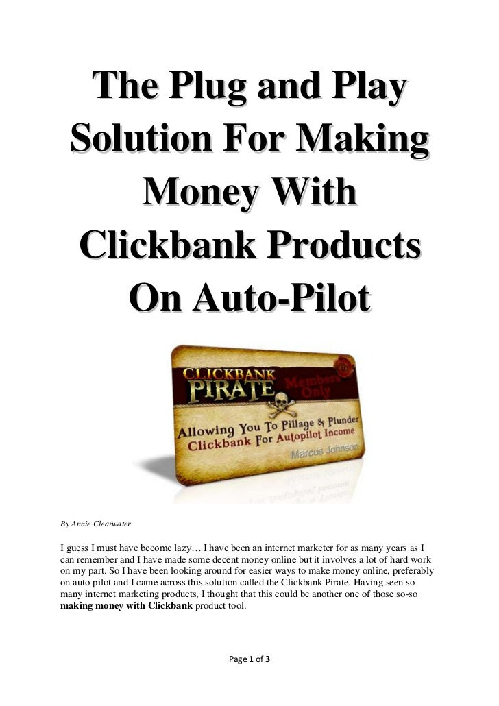 The Plug and Play  Solution For Making      Money With  Clickbank Products     On Auto-PilotBy Annie ClearwaterI guess I m...