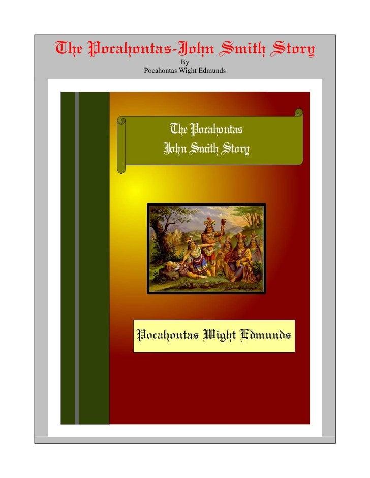 The Pocahontas-John Smith Story                     By          Pocahontas Wight Edmunds