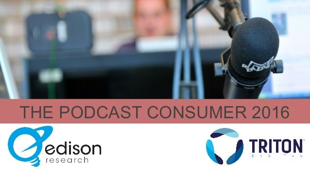 THE PODCAST CONSUMER 2016