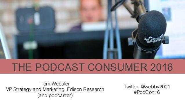 The Podcast Consumer 2016 Slide 2