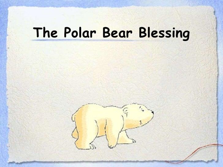 The Polar Bear Blessing