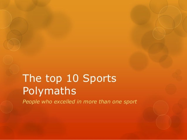 The top 10 Sports Polymaths People who excelled in more than one sport