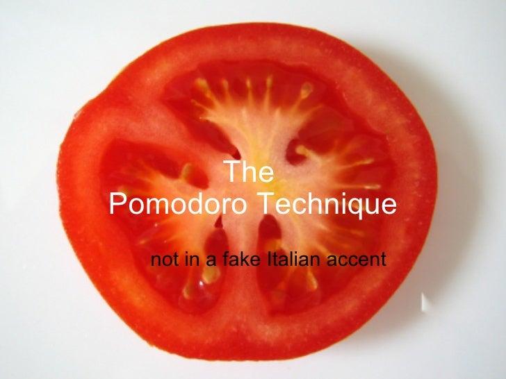 The Pomodoro Technique not in a fake Italian accent