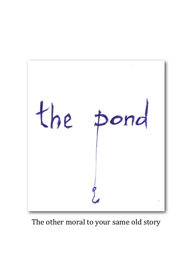 The	  other	  moral	  to	  your	  same	  old	  story