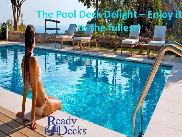 The Pool Deck Delight – Enjoy it to the fullest!