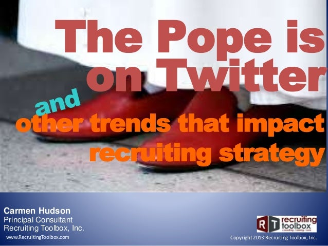 Carmen Hudson Principal Consultant Recruiting Toolbox, Inc. Copyright 2013 Recruiting Toolbox, Inc.www.RecruitingToolbox.c...