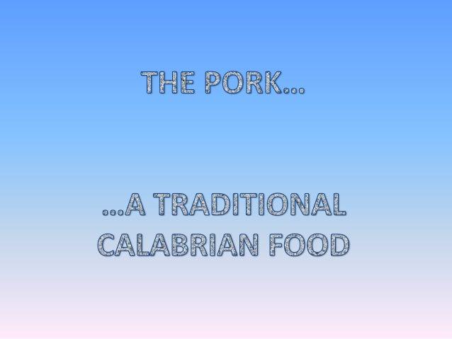 Per secoli il maiale è stato al centro dell'alimentazione in Calabria, con l'allevamento dell'animale, la sua macellazione...