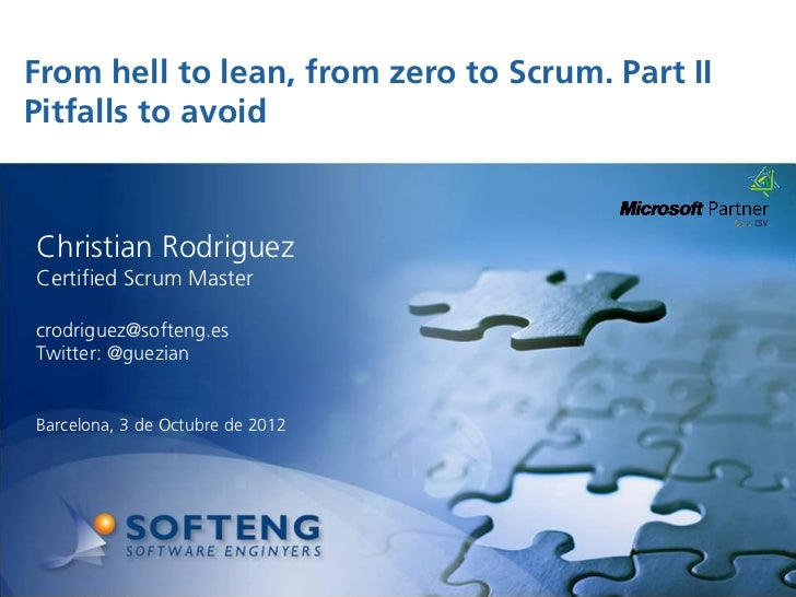 From hell to lean, from zero to Scrum. Part IIPitfalls to avoid proyecto:Christian RodriguezCertified Scrum Mastercrodrigu...
