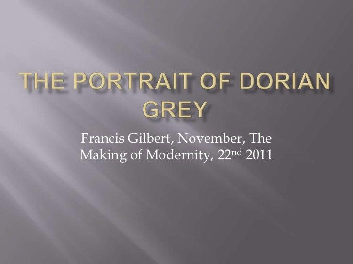 Francis Gilbert, November, TheMaking of Modernity, 22nd 2011