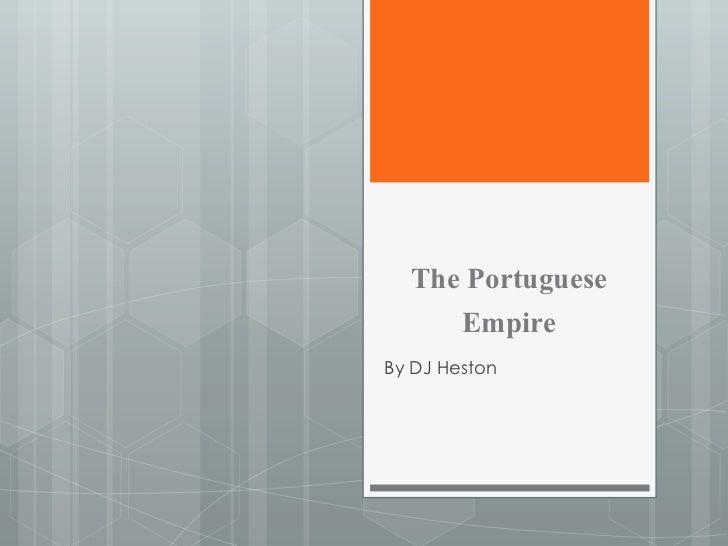 The Portuguese     EmpireBy DJ Heston