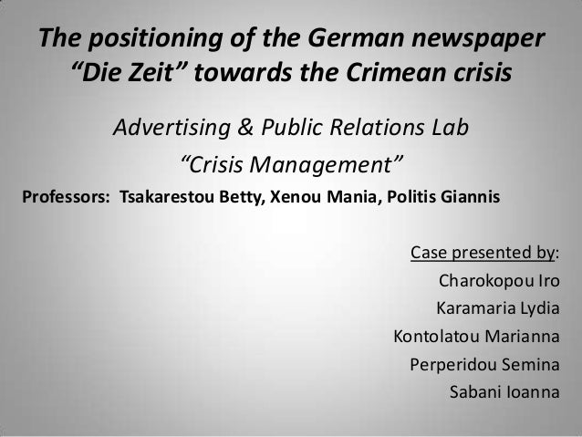 """The positioning of the German newspaper """"Die Zeit"""" towards the Crimean crisis Advertising & Public Relations Lab """"Crisis M..."""