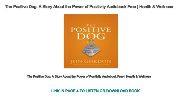 The Positive Dog A Story About the Power of Positivity
