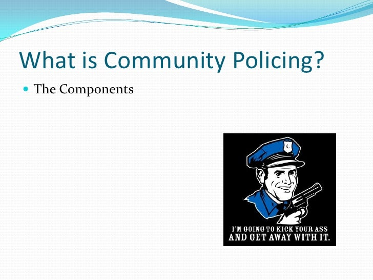 assessing the effectiveness of community policing The task force was created to strengthen community policing and trust among law  enforcement  to evaluate the effectiveness of crime fighting strategies.