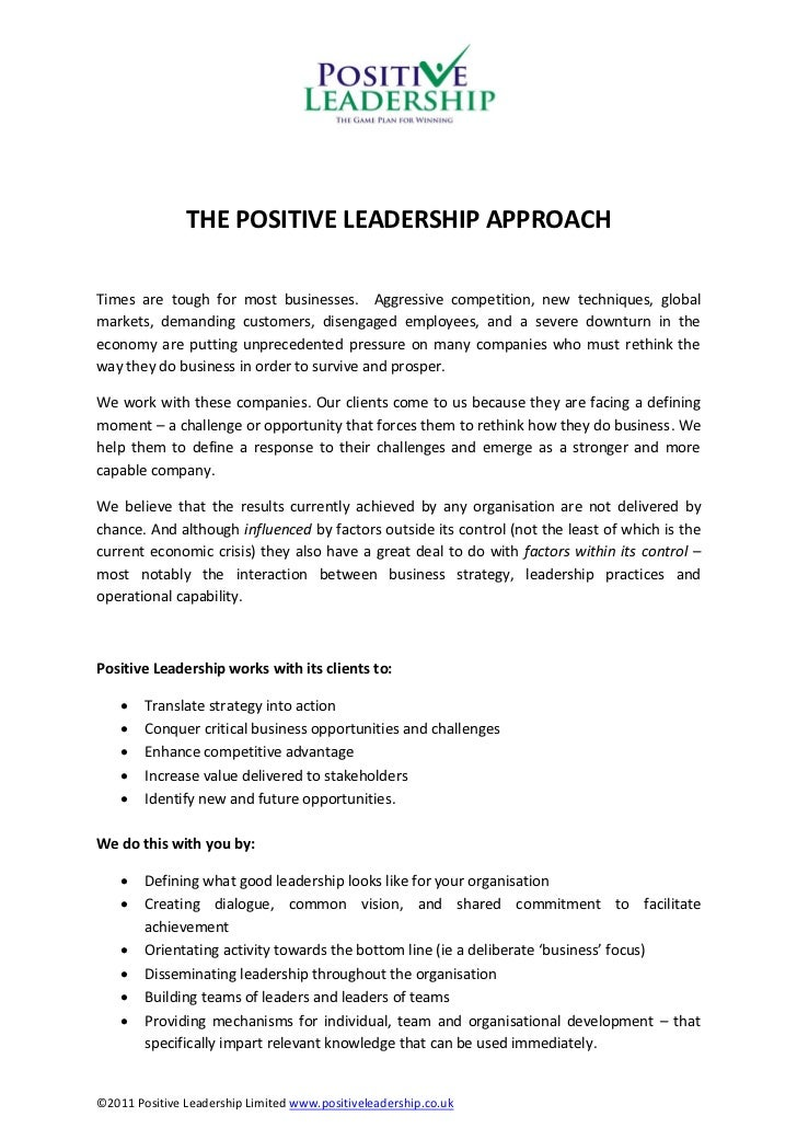 THE POSITIVE LEADERSHIP APPROACHTimes are tough for most businesses. Aggressive competition, new techniques, globalmarkets...