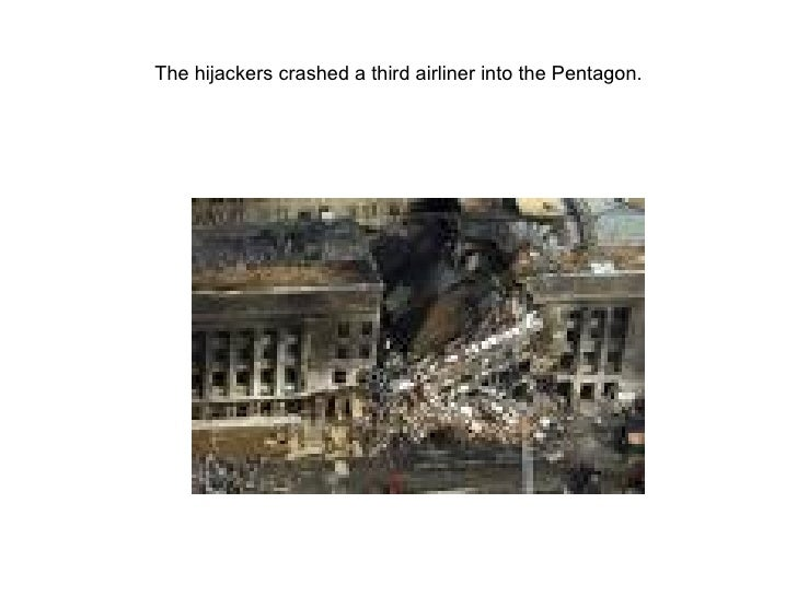 The hijackers crashed a third airliner into the Pentagon.