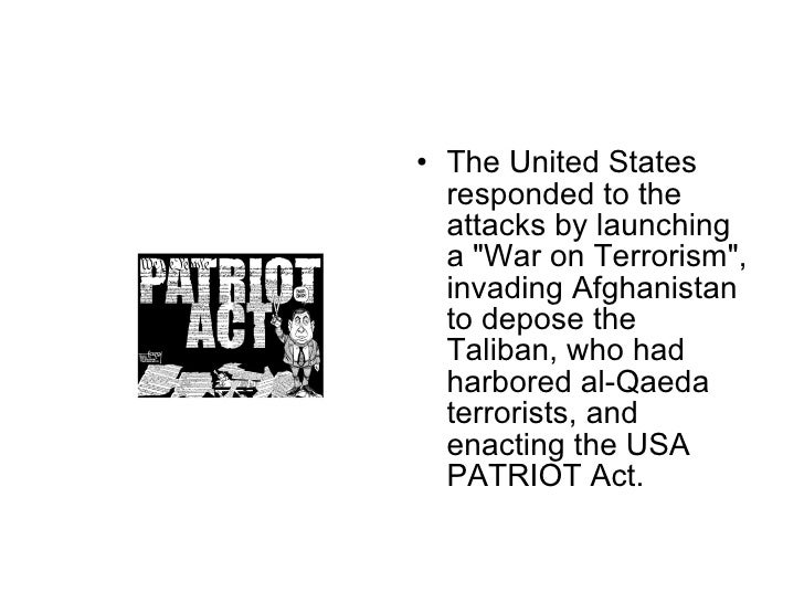 <ul><li>The United States responded to the attacks by launching a &quot;War on Terrorism&quot;, invading Afghanistan to de...