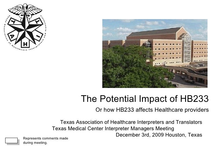 The Potential Impact of HB233 Or how HB233 affects Healthcare providers Texas Association of Healthcare Interpreters and T...