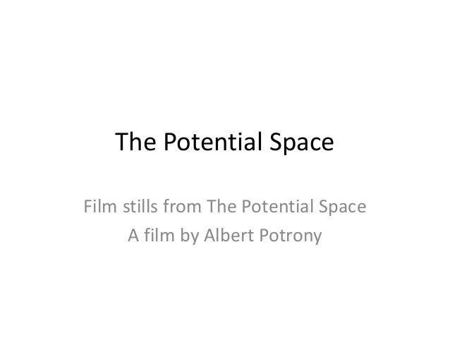 The Potential Space Film stills from The Potential Space A film by Albert Potrony