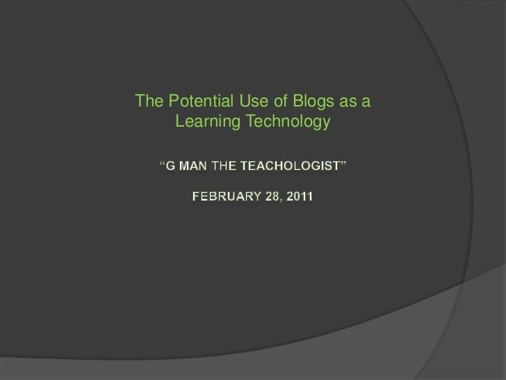 The Potential Use of Blogs as a     Learning Technology