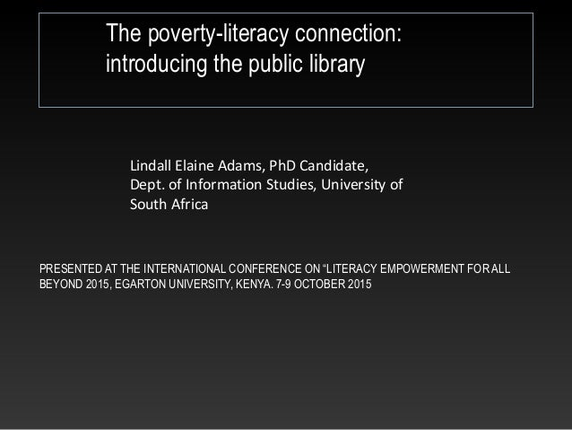 "PRESENTED AT THE INTERNATIONAL CONFERENCE ON ""LITERACY EMPOWERMENT FOR ALL BEYOND 2015, EGARTON UNIVERSITY, KENYA. 7-9 OCT..."