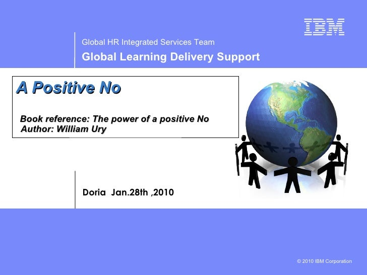 A Positive No   Book reference: The power of a positive No    Author: William Ury Doria  Jan.28th ,2010