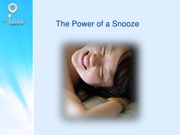 The Power of a Snooze<br />