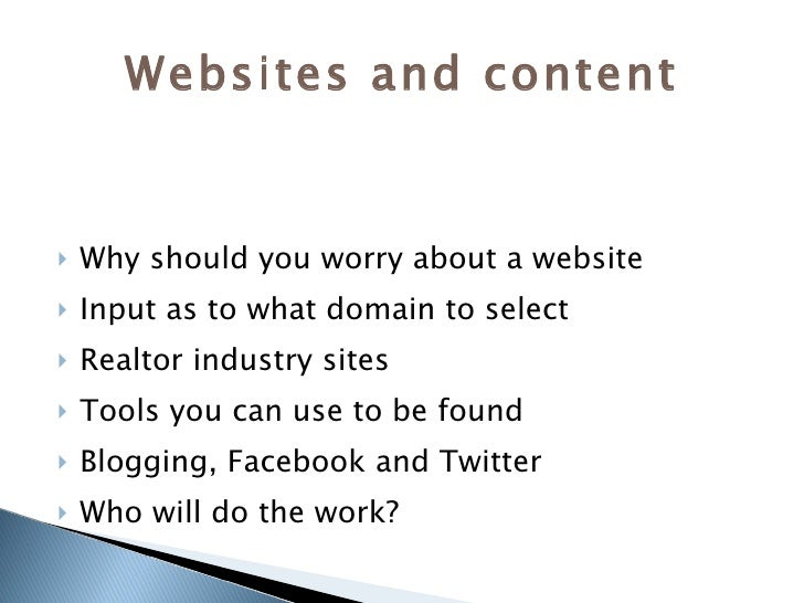 Websites and content <ul><li>Why should you worry about a website </li></ul><ul><li>Input as to what domain to select </li...