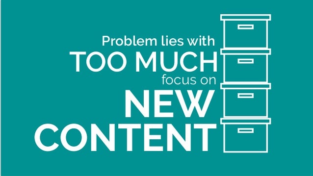 Problem lies with NEW TOO MUCHfocus on CONTENT