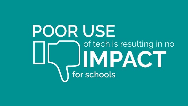 POOR USE IMPACTfor schools of tech is resulting in no