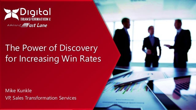 GAJAH ANNUAL REPORT 2015   1 The Power of Discovery for Increasing Win Rates Mike Kunkle VP, Sales Transformation Services