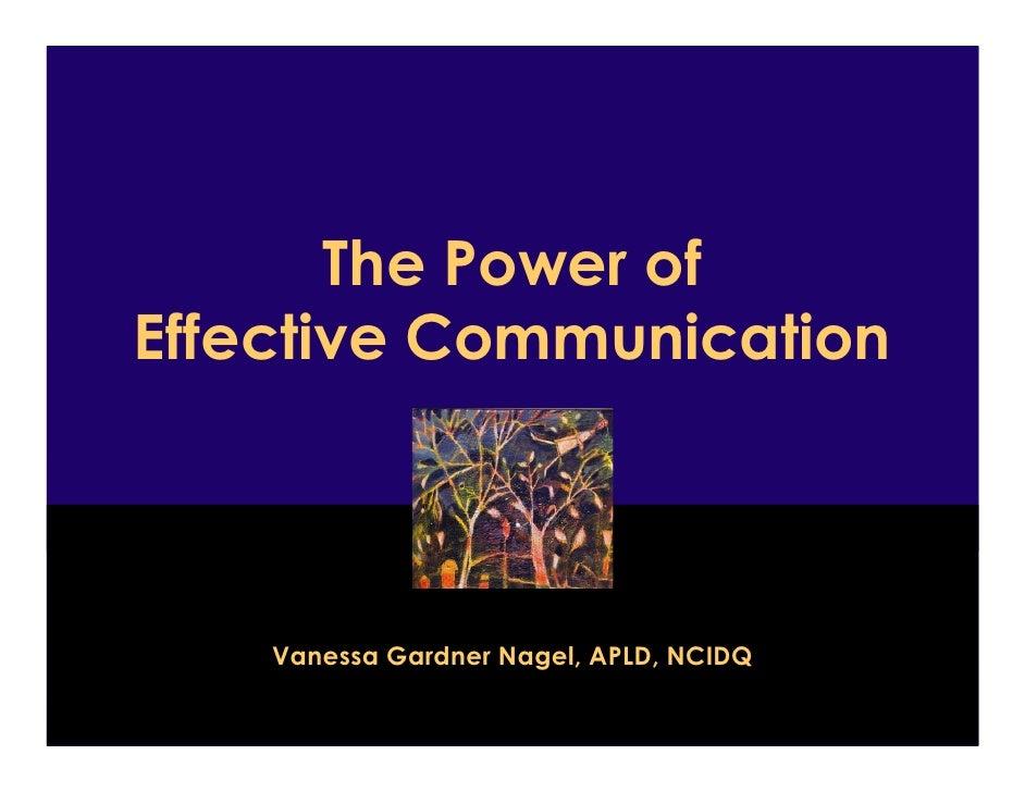 The Power of Effective Communication Vanessa Gardner Nagel, APLD, NCIDQ