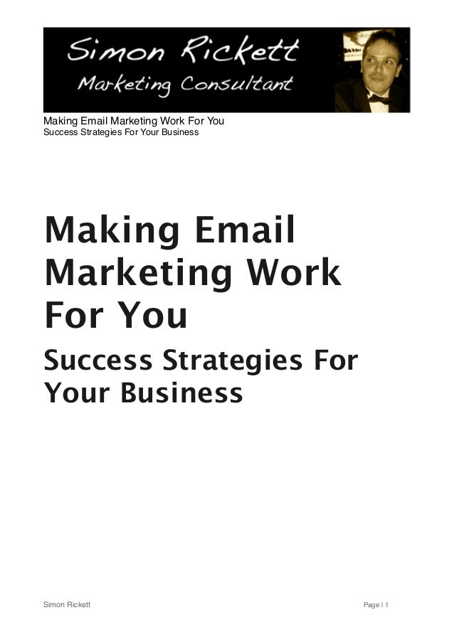 Making EmailMarketing WorkFor YouSuccess Strategies ForYour BusinessMaking Email Marketing Work For YouSuccess Strategies ...
