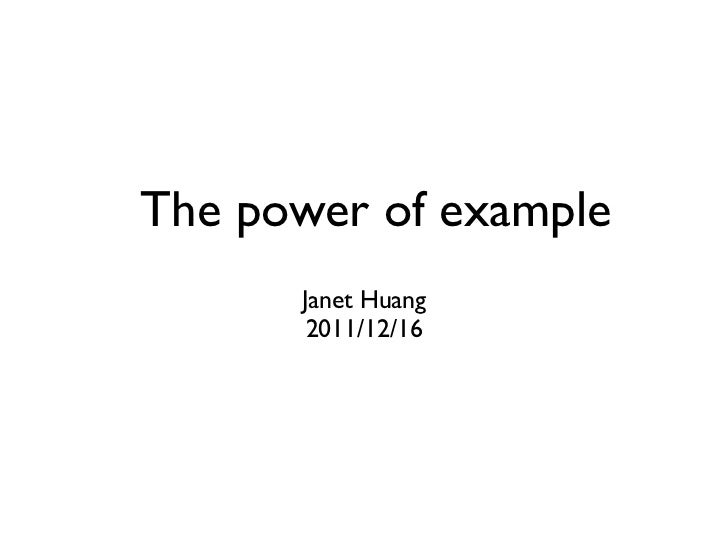The power of example      Janet Huang       2011/12/16
