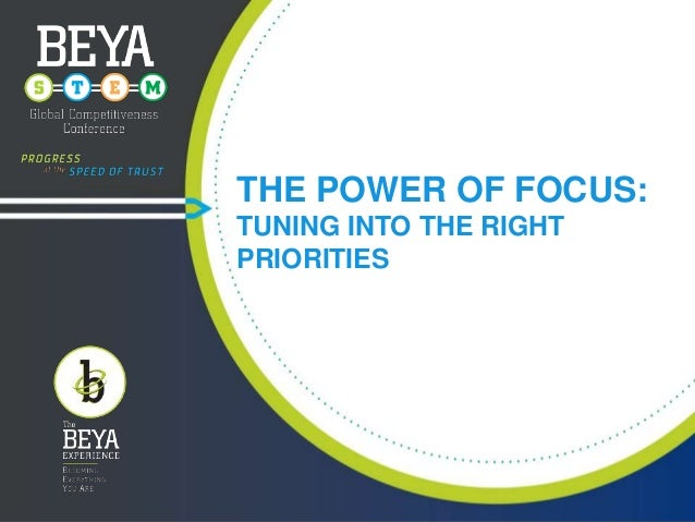 THE POWER OF FOCUS: TUNING INTO THE RIGHT PRIORITIES